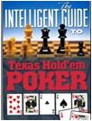 THE INTELLIGENT GUIDE TO TEXAS HOLD`EM POKER